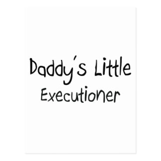 Daddy's Little Executioner Postcard