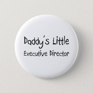 Daddy's Little Executive Director Button
