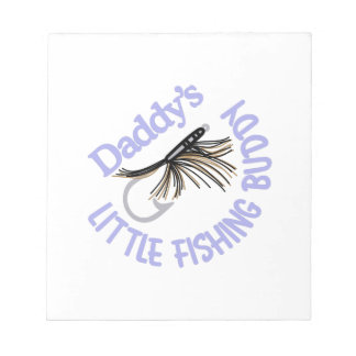 Daddy's Little Fishing Buddy Note Pad