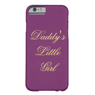 Daddy's Little Girl Barely There iPhone 6 Case