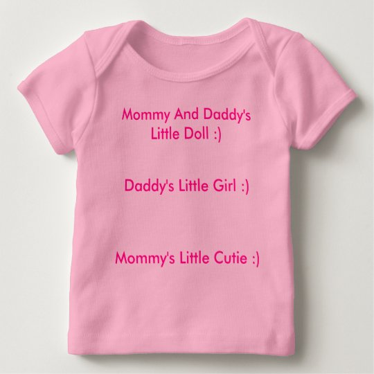 Daddy's Little Girl :), Mommy's Little Cutie :)... Baby T-Shirt