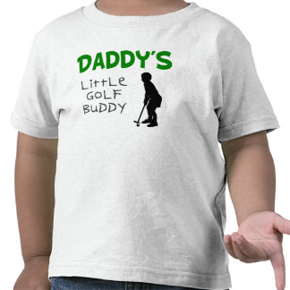 Daddy's Little Golf Buddy T-shirts