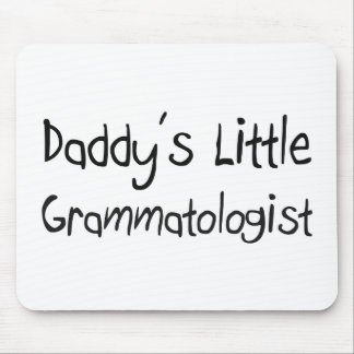 Daddy's Little Grammatologist Mouse Pad