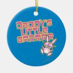 Daddy's Little Grrrrr Ornament