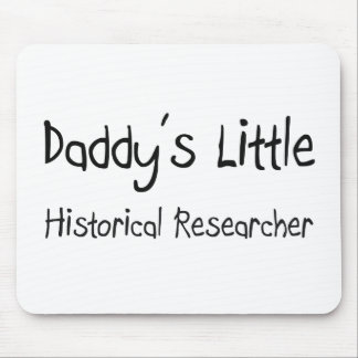 Daddy's Little Historical Researcher Mouse Pad