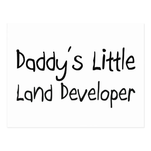 Daddy's Little Land Developer Post Card