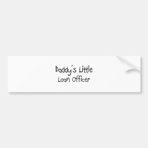 Daddy's Little Loan Officer Bumper Sticker