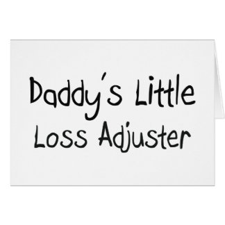 Daddy's Little Loss Adjuster Greeting Card
