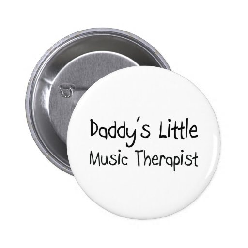 Daddy's Little Music Therapist Buttons