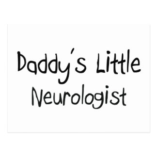 Daddy's Little Neurologist Post Card