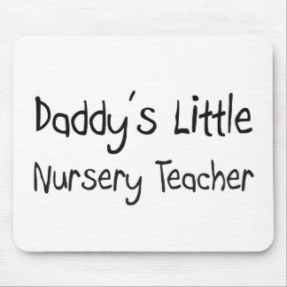 Daddy's Little Nursery Teacher Mouse Pad