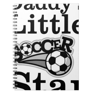 Daddy's Little Soccer Star Notebook