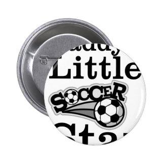 Daddy's Little Soccer Star Pinback Button