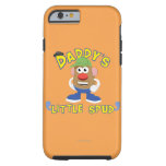 Daddy's Little Spud Tough iPhone 6 Case
