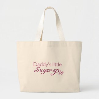 Daddy's little sugar pie large tote bag