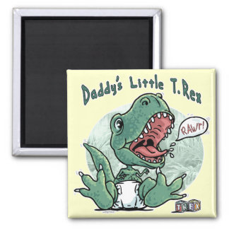 Daddy's Little T. Rex by Mudge Studios Magnet