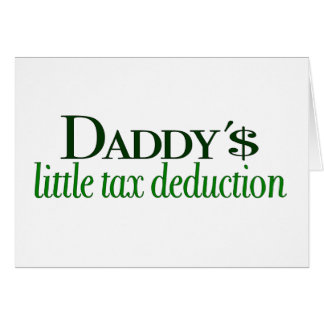 Daddy's little tax deduction cards