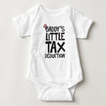 Daddy's Little Tax Deduction Infant Bodysuit