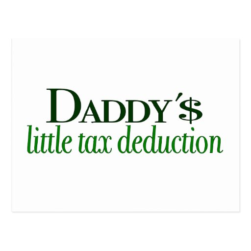 Daddy's little tax deduction postcard