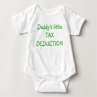 Daddy's little TAX DEDUCTION Tee Shirt