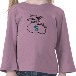 Daddy's Little Tax Deduction Shirts