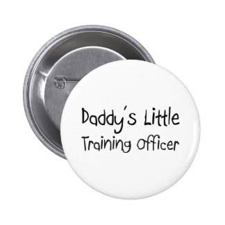 Daddy's Little Training Officer Buttons