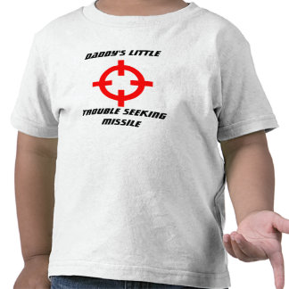 daddy's little trouble seeking missile tshirt