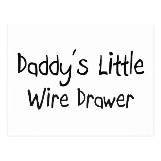Daddy's Little Wire Drawer Postcard