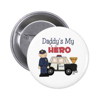 Daddy's My Hero Policeman Pinback Button
