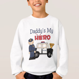 Daddy's My Hero Policeman Sweatshirt