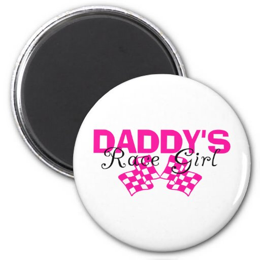 Daddy's Race Girl 2 Inch Round Magnet