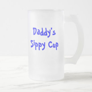 Daddy's sippy cup 16 oz frosted glass beer mug