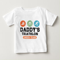 Daddy's Triathlon Cheer Team Baby T-Shirt