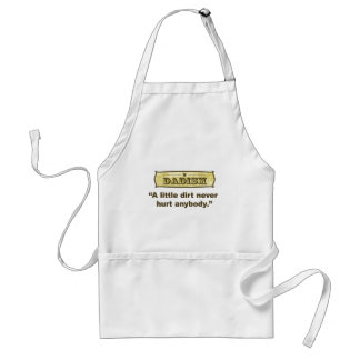 Dadism - A Little Dirt Never Hurt Anybody Adult Apron