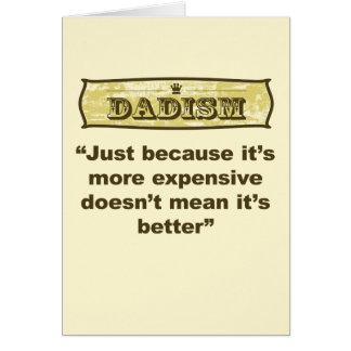 Dadism - apenas porque es más costoso… tarjeta de felicitación