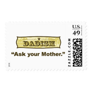 Dadism - Ask Your Mother Stamps