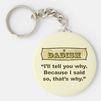 Dadism - Because I said so Basic Round Button Keychain