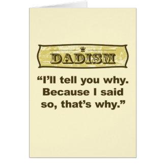 Dadism - Because I said so Greeting Card