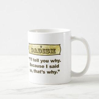 Dadism - Because I said so Coffee Mug