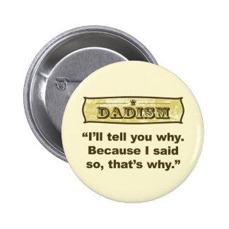 Dadism - Because I said so Pinback Button