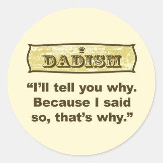 Dadism - Because I said so Stickers