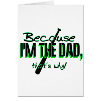 Dadism - Because Im the Dad, Thats Why! Card