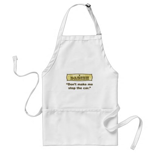 Dadism - Don't make me stop the car Adult Apron