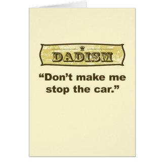 Dadism - Don't make me stop the car Card
