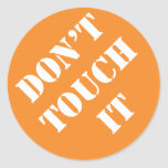 Dadism Don't Touch It Classic Round Sticker