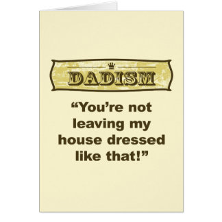 Dadism - Dressed like that Greeting Card