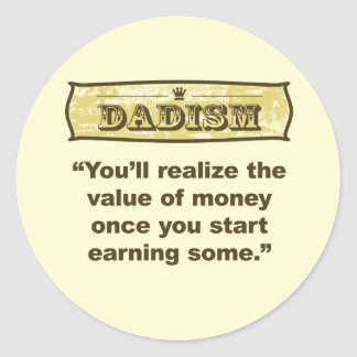 Dadism - Earning Money Classic Round Sticker