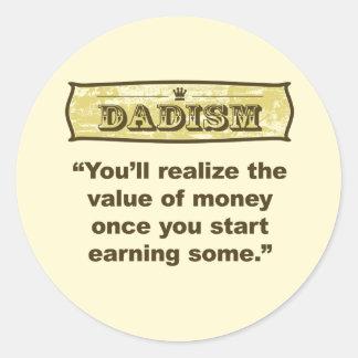 Dadism - Earning Money Classic Round Sticker