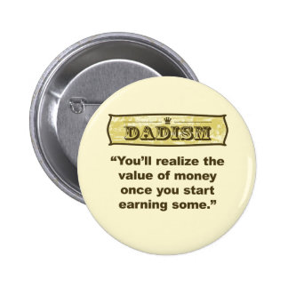 Dadism - Earning Money Pinback Button