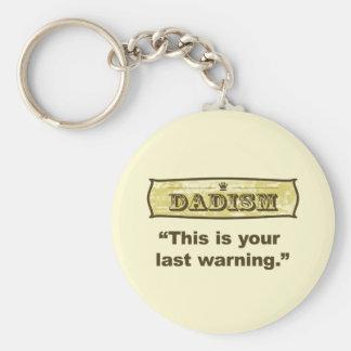 Dadism - ésta es su advertencia pasada llavero redondo tipo pin